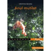 Anul mutilat - Cristina Esianu