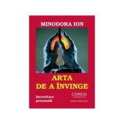 Arta de a invinge - Minodora Ion