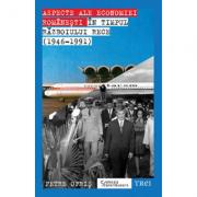 Aspecte ale economiei romanesti in timpul Razboiului Rece (1946-191) - Petre Opris