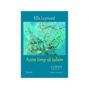 Avem timp sa iubim - Ella Leynard