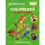 Aventuri in culori. Zootropolis. Coloreaza cu Judy si Nick - Disney