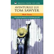Aventurile lui Tom Sawyer (reeditare) - Mark Twain