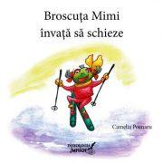 Broscuta Mimi invata sa schieze - Camelia Poenaru