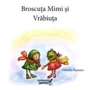 Broscuta Mimi si Vrabiuta - Camelia Poenaru