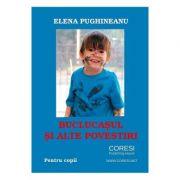 Buclucasul si alte povestiri - Elena Pughineanu