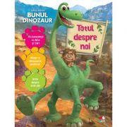 Bunul dinozaur. Totul despre noi - Disney