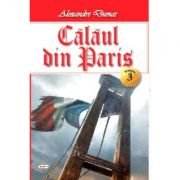 Calaul din Paris 3/4 - Alexandre Dumas