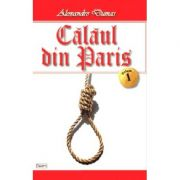 Calaul din Paris vol 1/4 - Alexandre Dumas