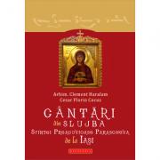 Cantari din slujba Sfintei Preacuvioase Parascheva de la Iasi - Arhim. Clement Haralam, Cezar Florin Cocuz