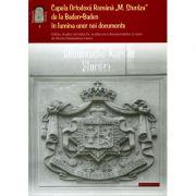 """Capela Ortodoxa Romana """"M. Sturza' de la Baden-Baden in lumina unor noi documente"""