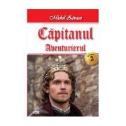 Capitanul vol 2- Aventurierul - Michel Zevaco