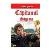 Capitanul vol 3- Sageata - Michel Zevaco