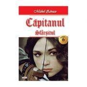 Capitanul vol 6 -Sfarsitul - Michel Zevaco