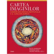 Cartea imaginilor. Comori din arhiva Institutului C. G. Jung din Zürich - Ruth Ammann
