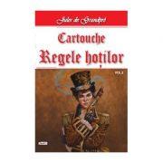 Cartouche, regele hotilor volumul 2 - Jules de Grandpre