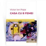 Casa cu 8 femei - Victor Ion Popa