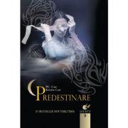Casa noptii. Predestinare (vol. 9) - P. C. Cast