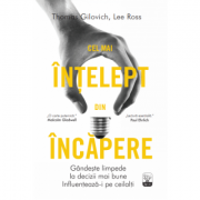 Cel mai intelept din incapere - Thomas Gilovich, Lee Ross