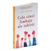 Cele cinci limbaje ale iubirii. Editia a VI-a - Gary Chapman
