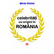 Celebritati cu origini in Romania - Mihai Rogai