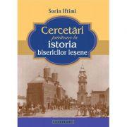 Cercetari privitoare la istoria bisericilor iesene - Sorin Iftimi