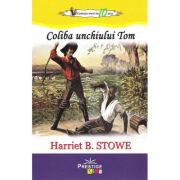 Coliba unchiului Tom - Harriet B. Stowe