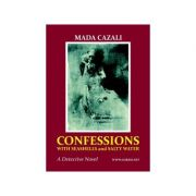 Confessions With Seashells and Salty Water. A Detective Novel - Mada Cazali