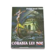 Corabia lui Noe - Iosif Trifa