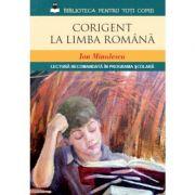 Corigent la limba romana. Lectura recomandata in programa scolara - Ion Minulescu