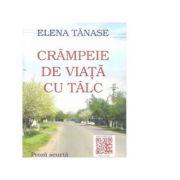 Crampeie de viata cu talc - Elena Tanase