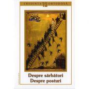Credinta ortodoxa nr. 12. Despre Sarbatori. Despre posturi