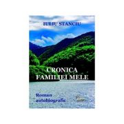 Cronica familiei mele - Iuliu Stanciu