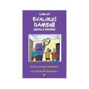 Cum sa evaluezi oamenii dintr-o privire - Elsie Lincoln Benedict & Ralph Paine Benedict