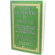 Curs de pierdere in greutate - Marianne Williamson