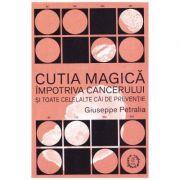 Cutia magica impotriva cancerului si toate celelalte cai de preventie - Giuseppe Petralia
