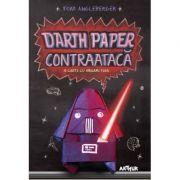 Darth Paper contraataca. O carte cu Origami Yoda - Tom Angleberger