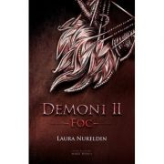 Demoni. Vol. 2. Foc - Laura Nureldin