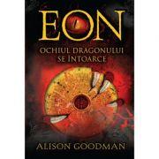 EON. Ochiul dragonului se intoarce - Alison Goodman