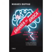Eroarea lui Broca - Hugues Duffau