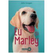 Eu si Marley - John Grogan