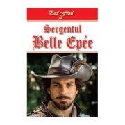 Fiul lui Lagardere 1/2- Sergentul Belle Epee - Paul Feval fiul