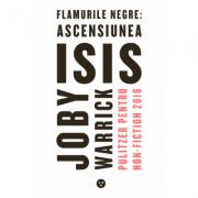 Flamurile negre: ascensiunea ISIS - Joby Warrick
