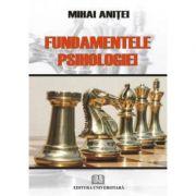 Fundamentele psihologiei - Mihai Anitei