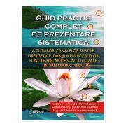 Ghid practic complet de prezentare sistematica - presopunctura