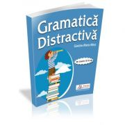 Gramatica distractiva. Teste rezolvate pentru clasele a III-a si a IV-a - Gianina-Maria Mitoi