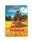 Gulagul din umbra palmierilor - Doru Ciucescu