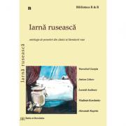 Iarna ruseasca. Antologie de povestiri din clasici ai literaturii ruse