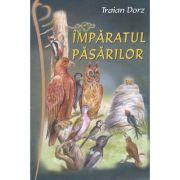 Imparatul pasarilor - Traian Dorz