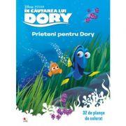 In cautarea lui Dory. Prieteni pentru Dory. 32 de planse de colorat - Disney
