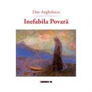 Inefabila povara - Dan Anghelescu